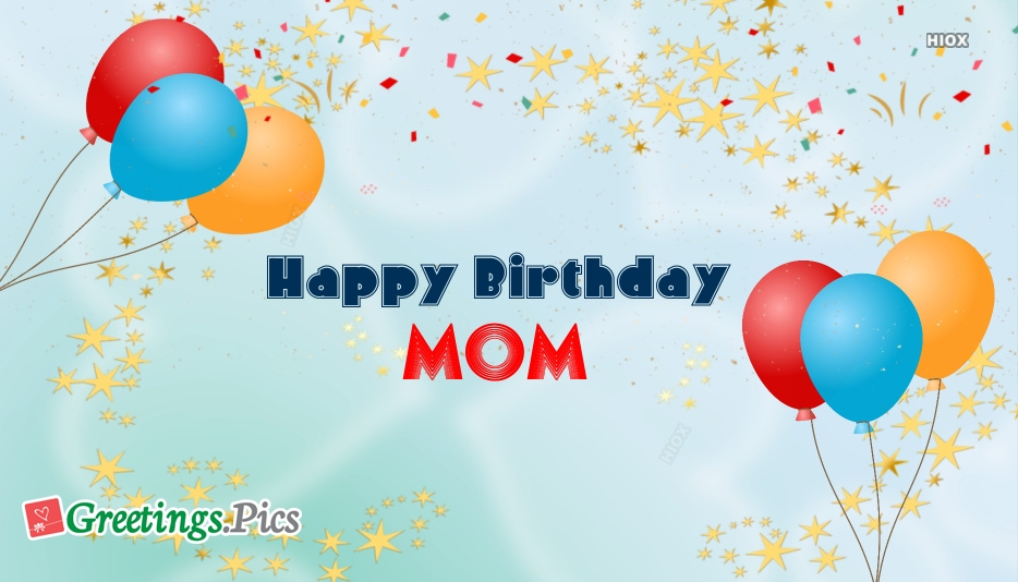 A Birthday Greeting To Mom
