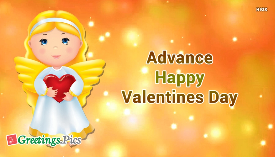 Advance Happy Valentines Day Greetings