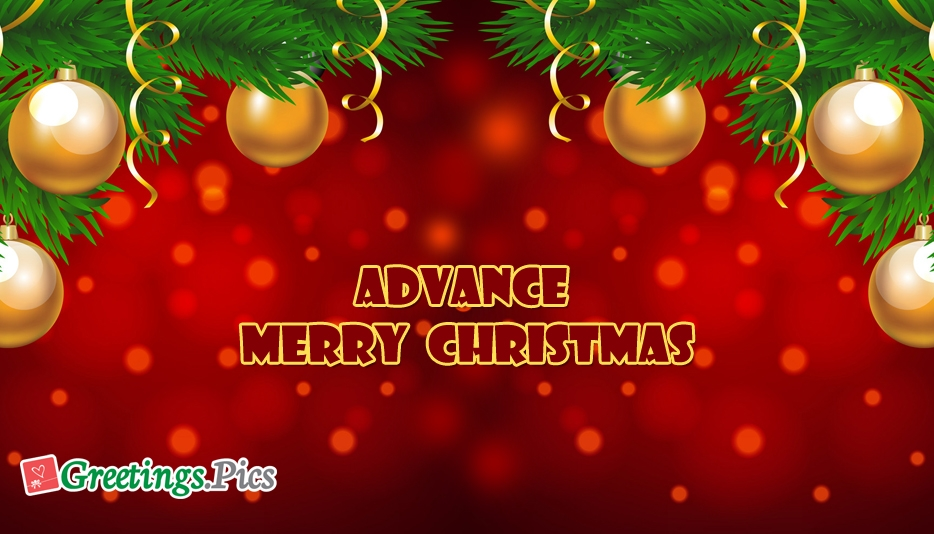 Advance Merry Christmas Greetings