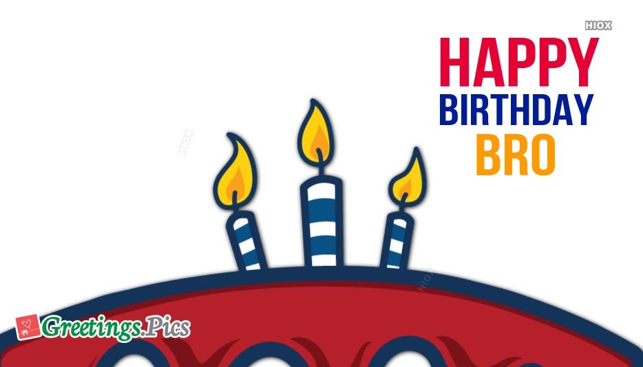 Birthday Greetings To Bro