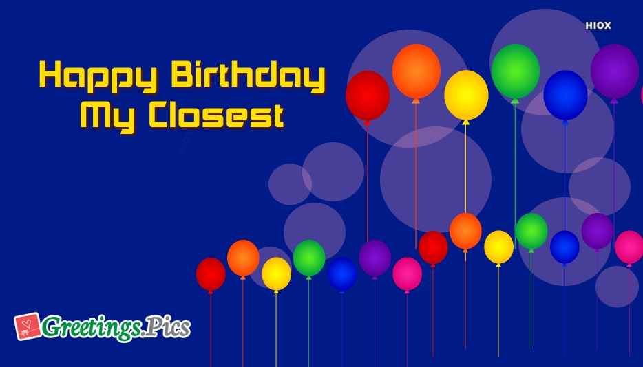Birthday Greetings To Close Friend