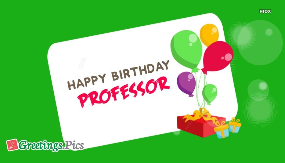 Birthday Greetings To Professor