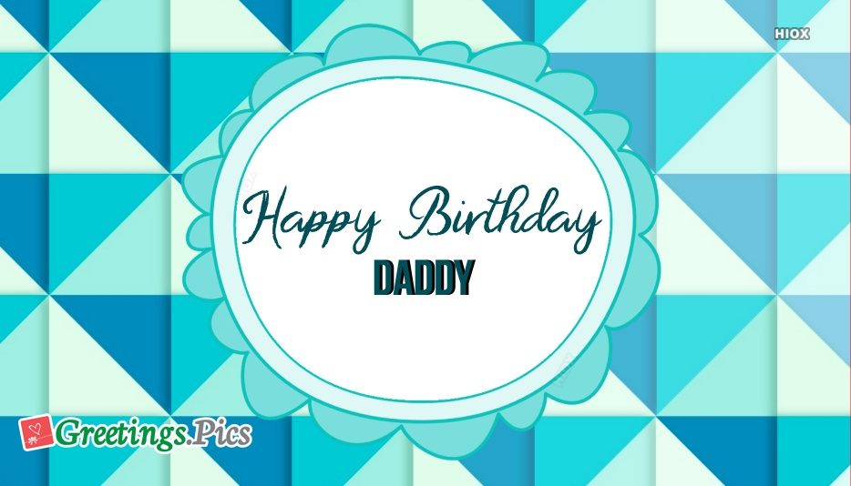 Birthday Greetings To Your Daddy