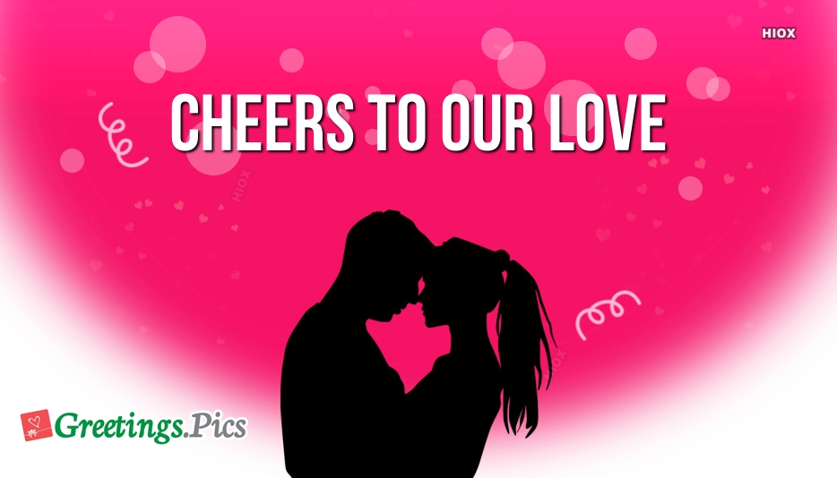 Cheers to Our Love Love Status for Whatsapp