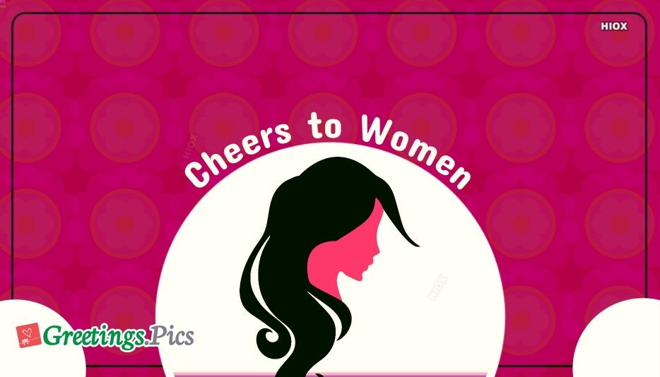 Cheers To Women