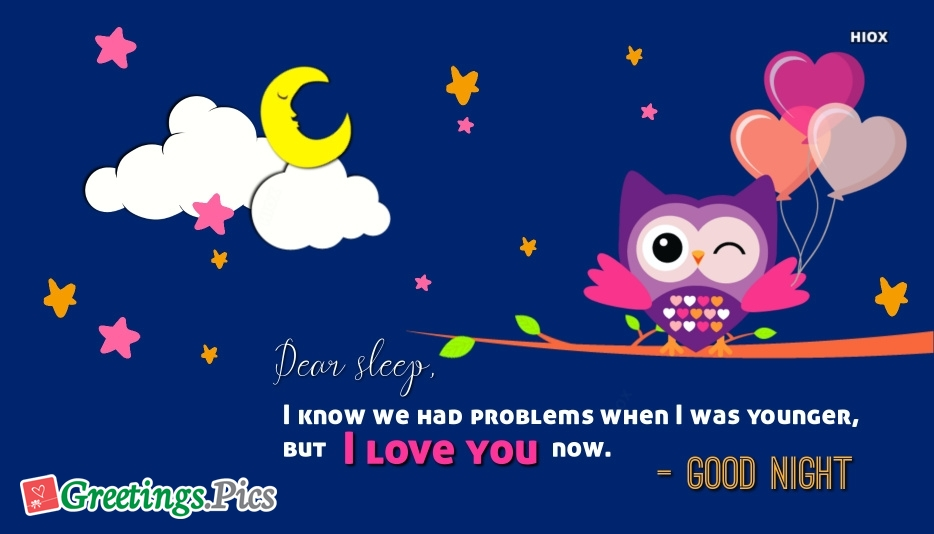 Dear Sleep, I Know We Had Problems When I Was Younger, But I Love You