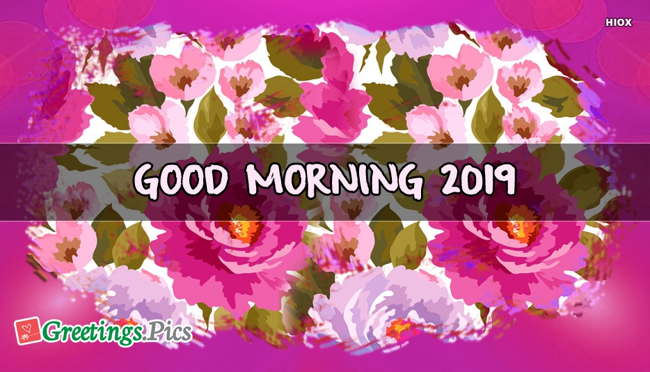 Good Morning 2019 Images