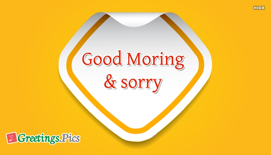 Good Morning And Sorry Images