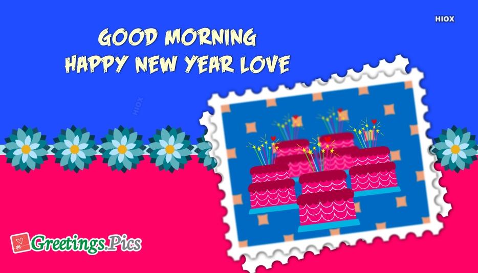 Good Morning Happy New Year Love