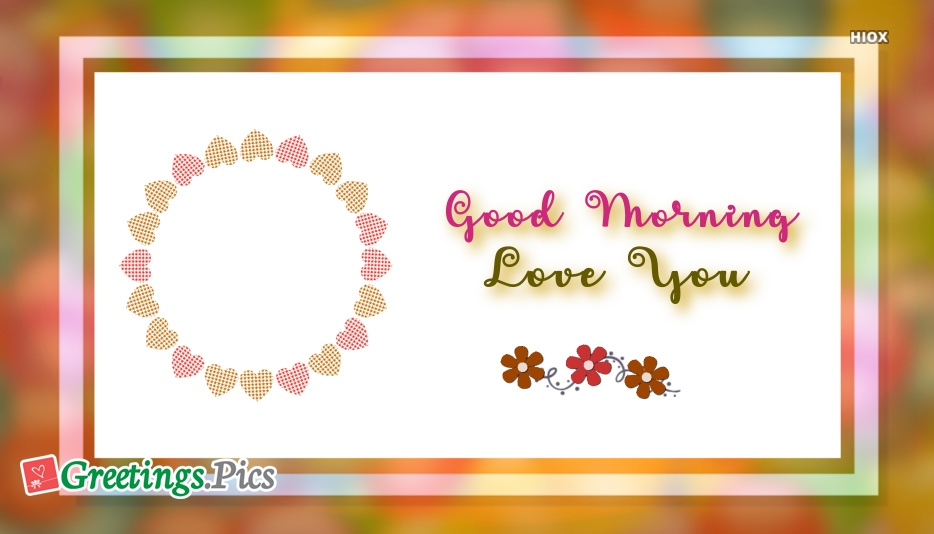 Good Morning Love Greeting Cards