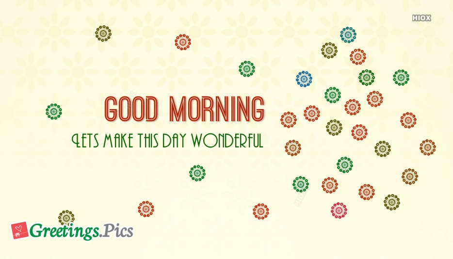 Good Morning Status | Lets Make This Day Wonderful