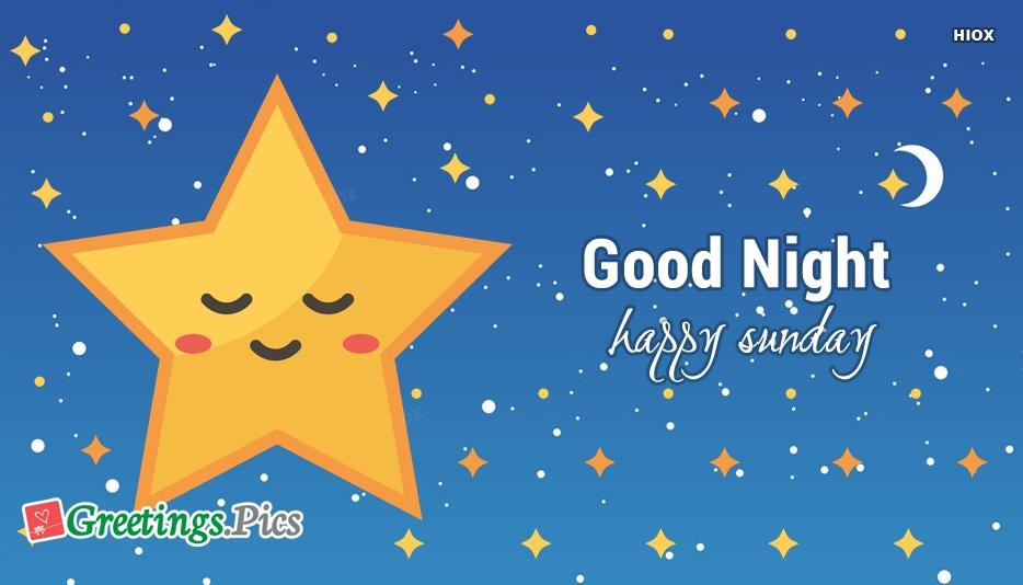 Good Night and Happy Sunday