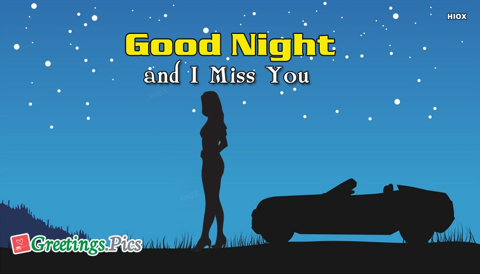 Good Night and I Miss You