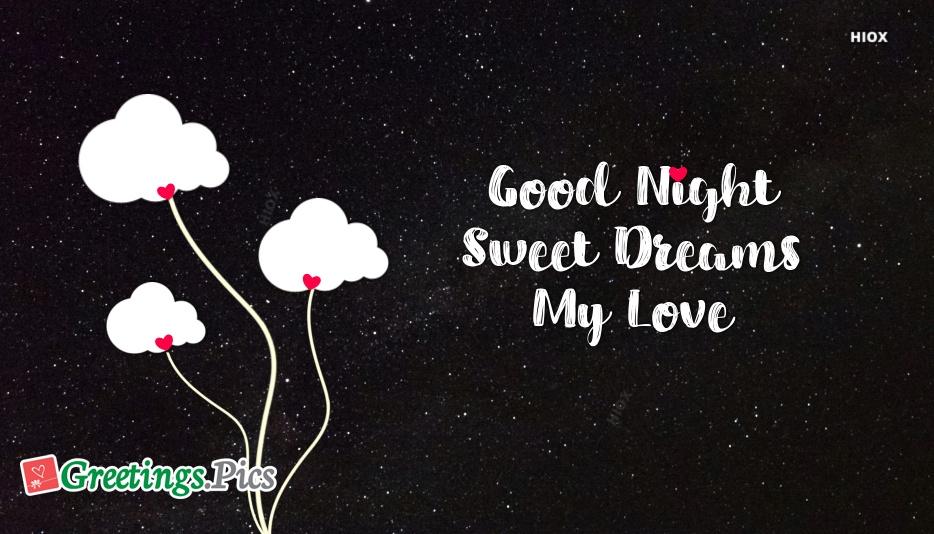 Good Night and Sweet Dreams My Love