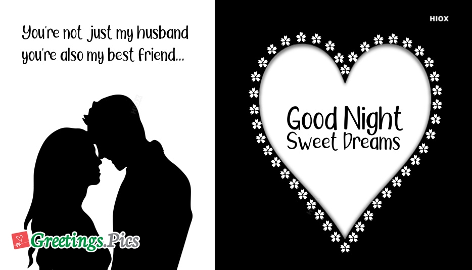 Good Night Husband | You Are Not Just My Husband, You Are Also My Best Friend
