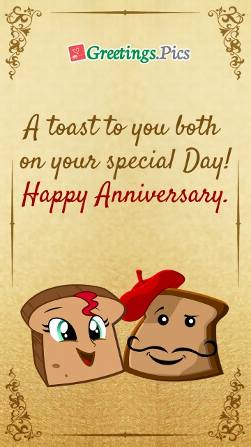 A Toast To You Both On Your Special Day! Happy Anniversary.