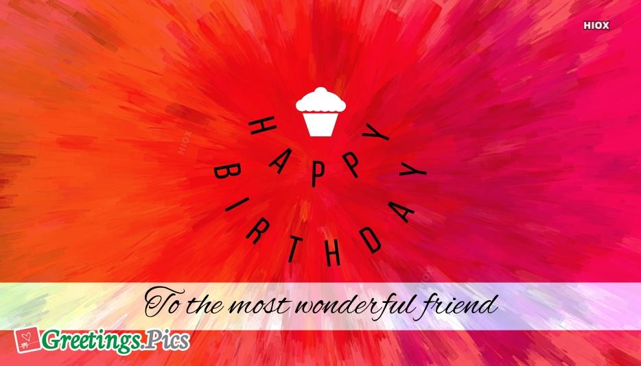 Happy Birthday To The Most Wonderful Friend