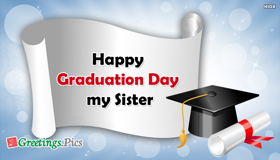 Happy graduation day my sister greetings m4hsunfo