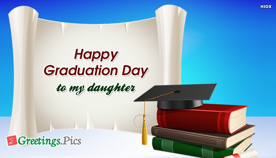 Happy graduation day to my daughter greetings m4hsunfo