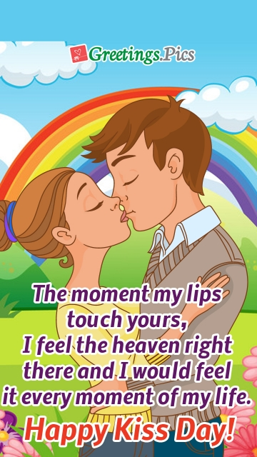 The Moment My Lips Touch Yours, I Feel The Heaven Right There