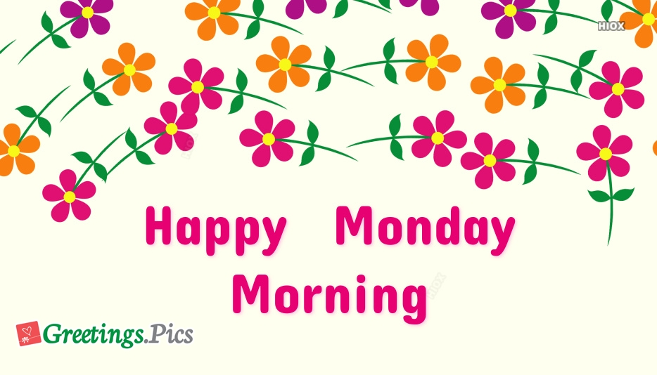 Happy Monday Morning Greetings