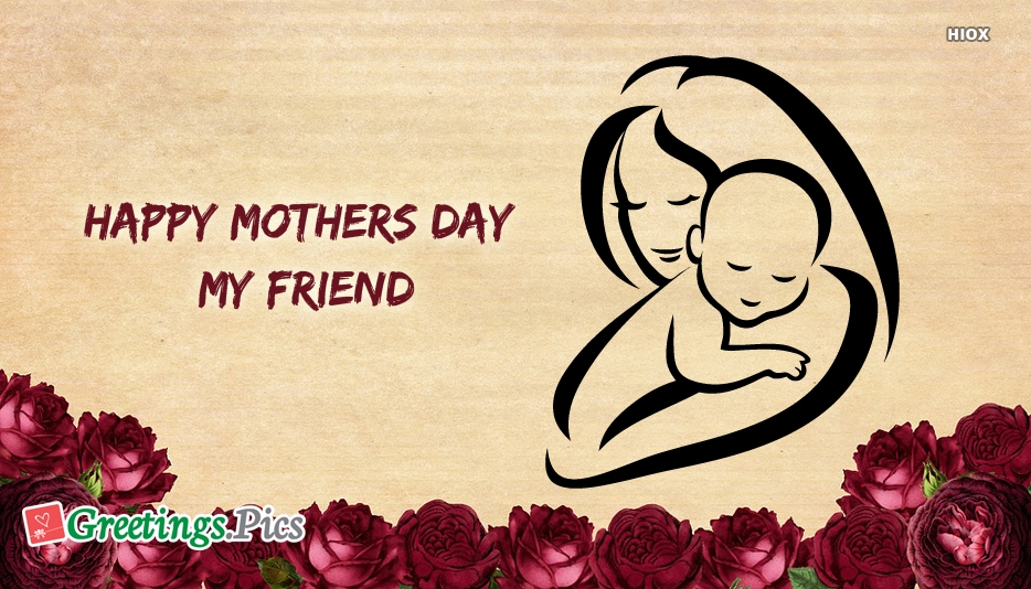 Happy Mothers Day To My Friend