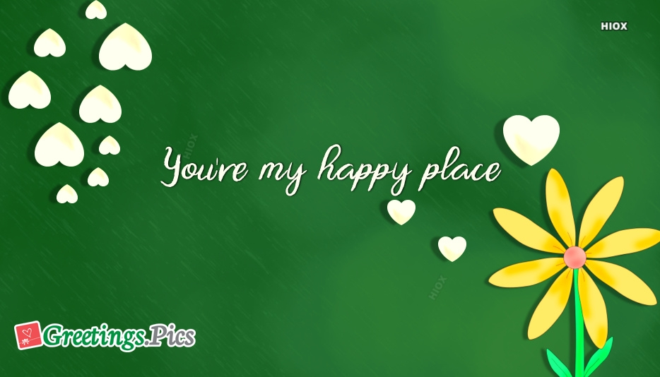 You are My Happy Place Greeting Image