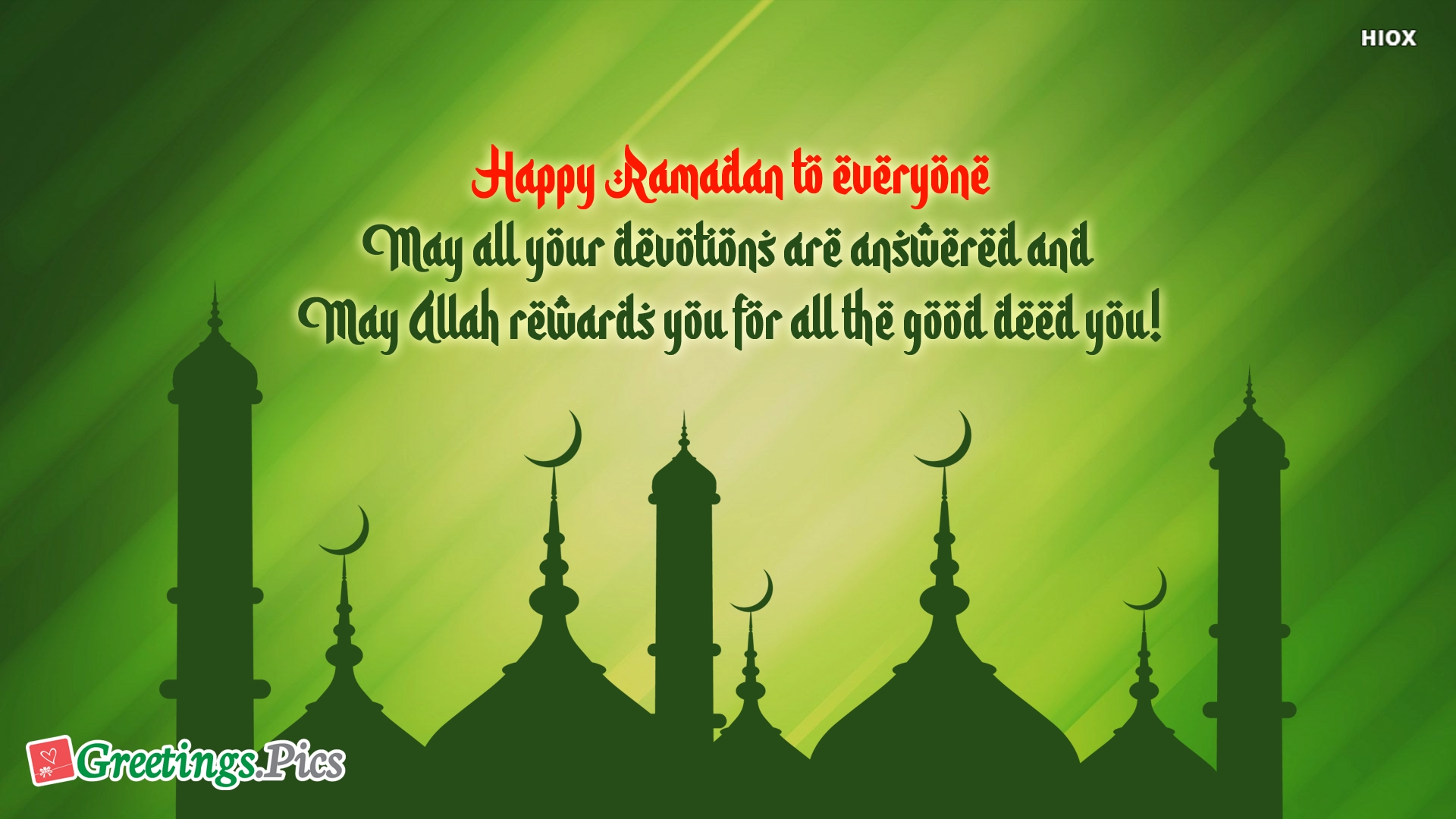 Happy Ramadan To Everyone. May All Your Devotions Are Answered and May Allah Rewards You
