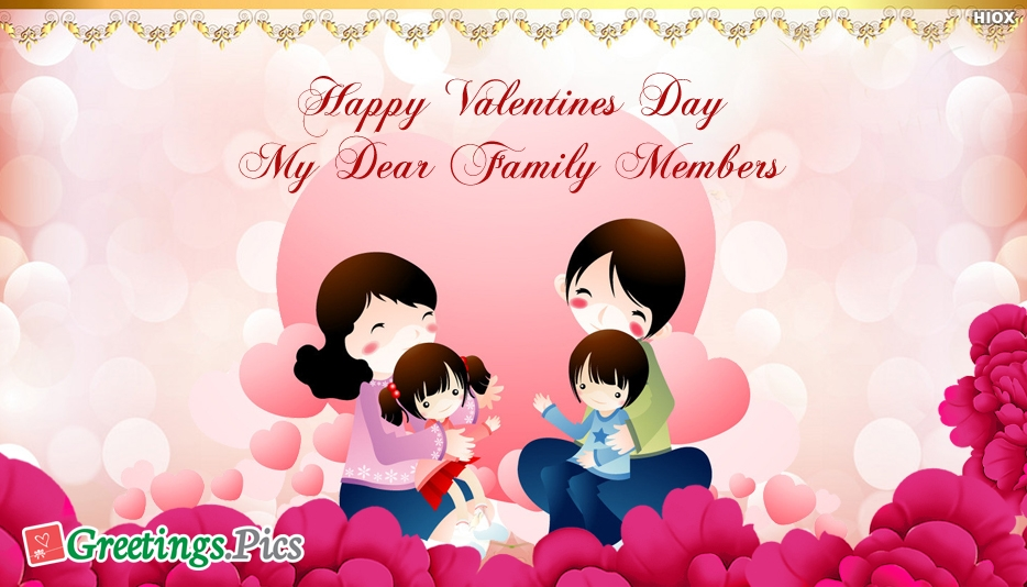 Happy Valentines Day My Dear Family Members