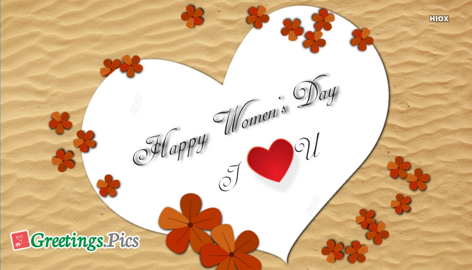Happy Womens Day I Love You