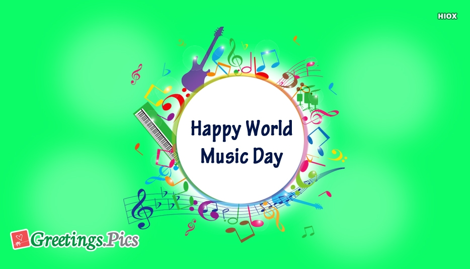 Happy World Music Day Quotes: World Music Day Greeting Cards