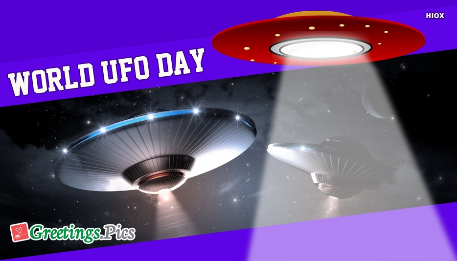 World Ufo Day 2019 Greetings