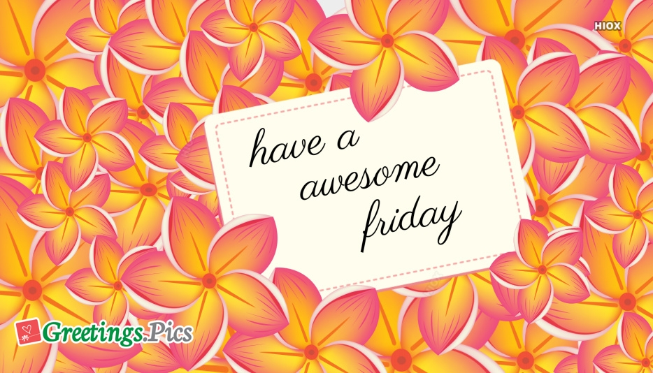 Have A Awesome Friday