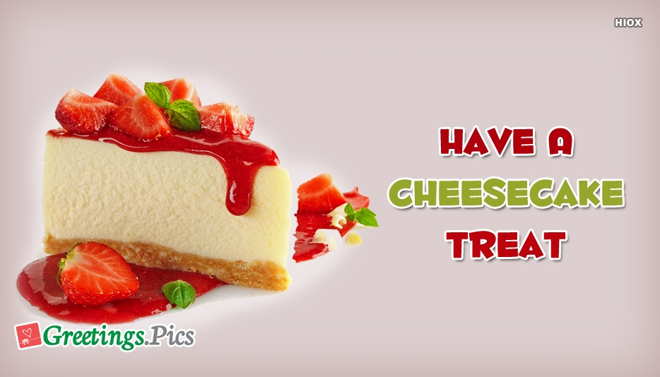 Have A Cheesecake Treat
