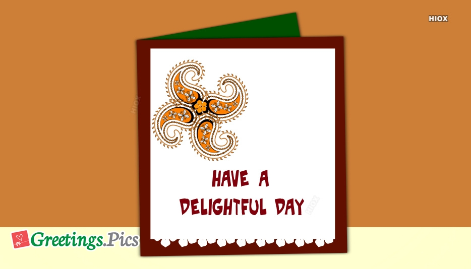 Have A Delightful Day