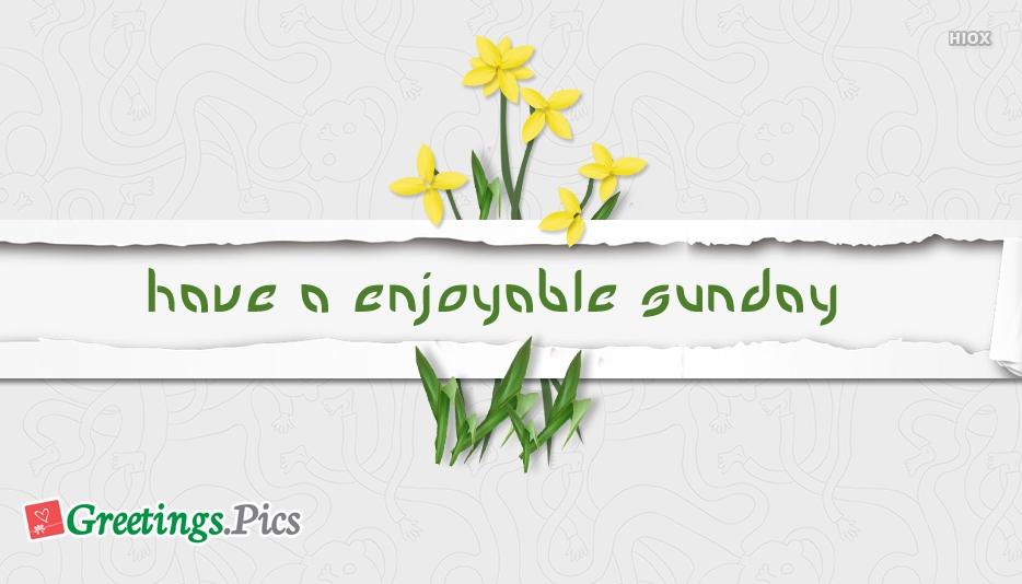 Have A Enjoyable Sunday