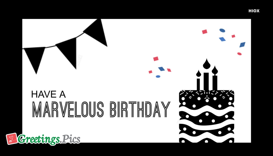 Have A Marvelous Birthday
