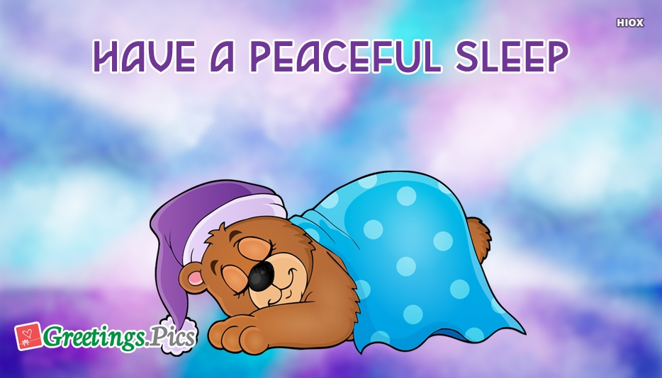 Have A Peaceful Sleep