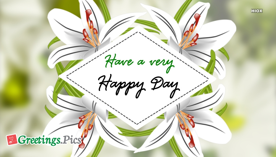 Happy Day Greetings Images, Pictures