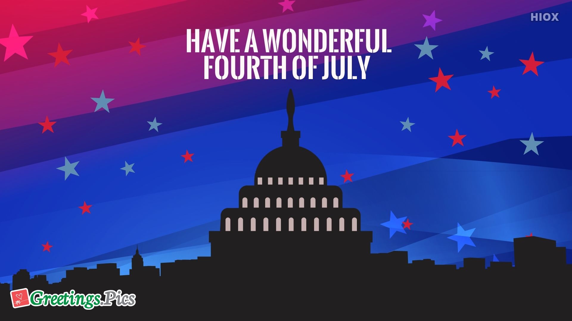 Have A Wonderful Fourth Of July