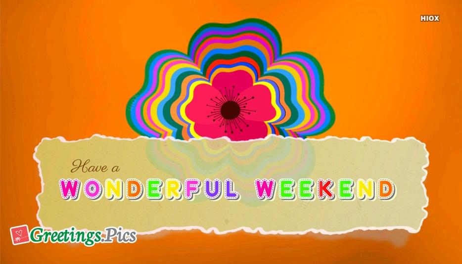 Have A Great Weekend Greetings