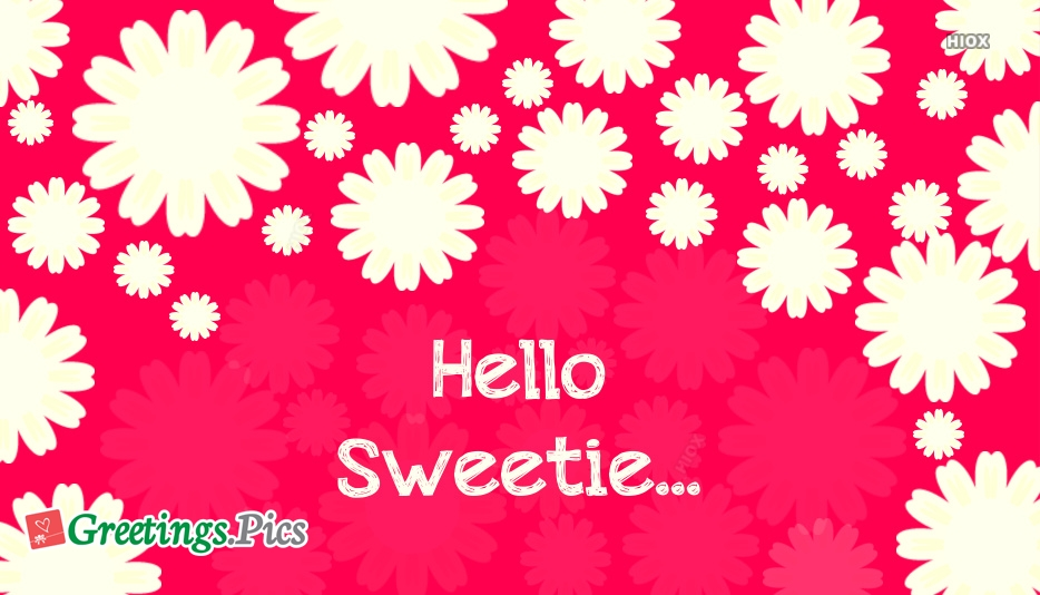 Hello Sweetie Greetings Images