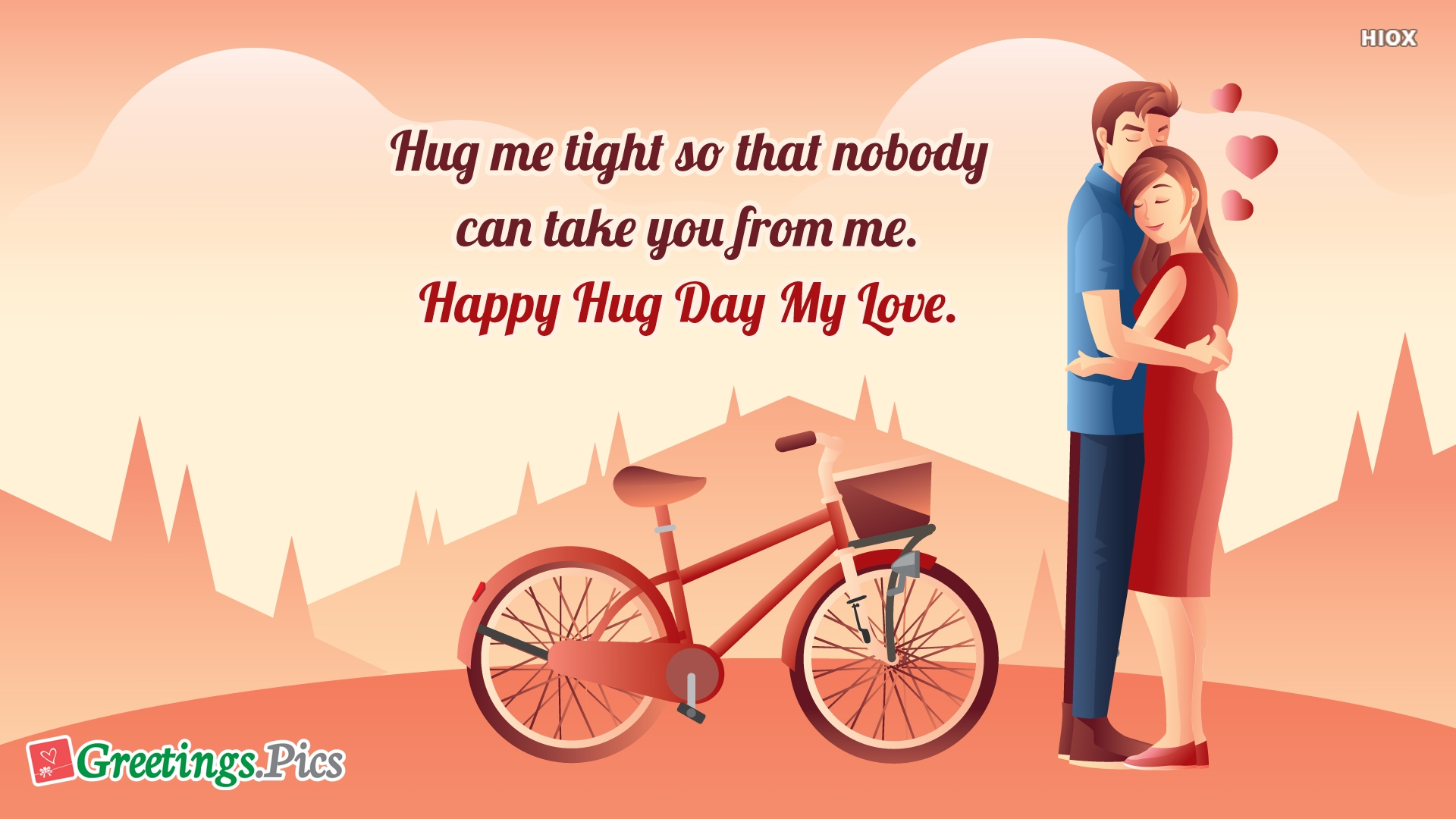 Hug Me Tight So That Nobody Can Take You From Me. Happy Hug Day