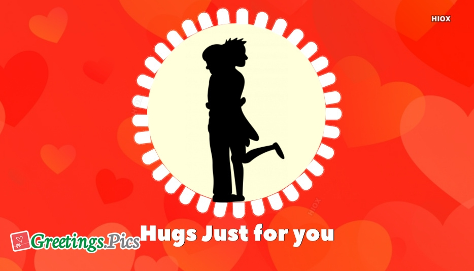 Hugs Just For You
