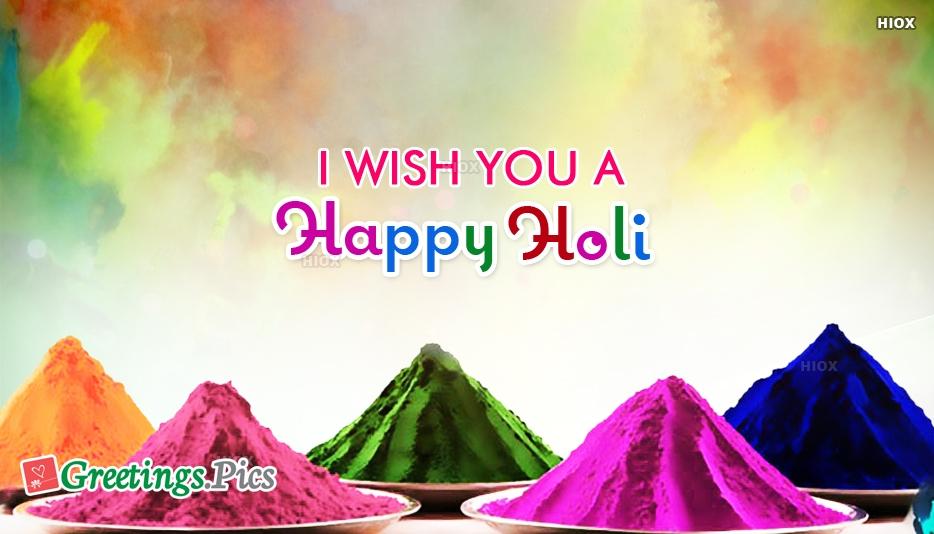 I Wish You A Happy Holi
