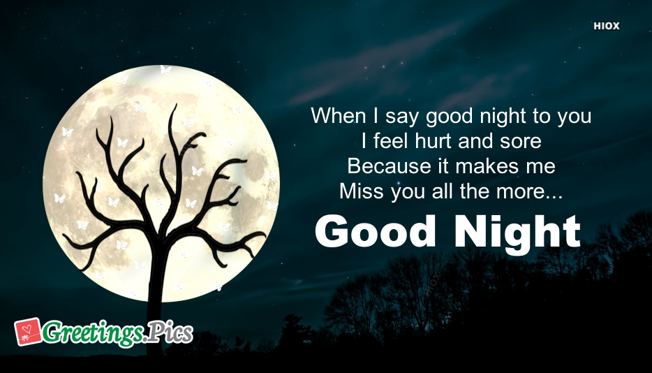 Miss U Good Night Sms | When I Say Good Night To You, I Feel Hurt and Sore Because It Makes Me Miss You All The More