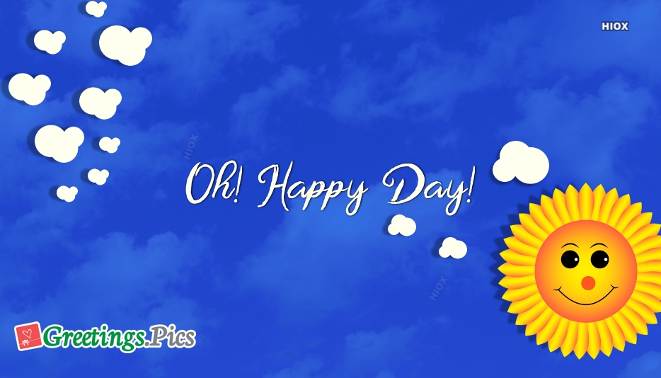 Oh! Happy Day!