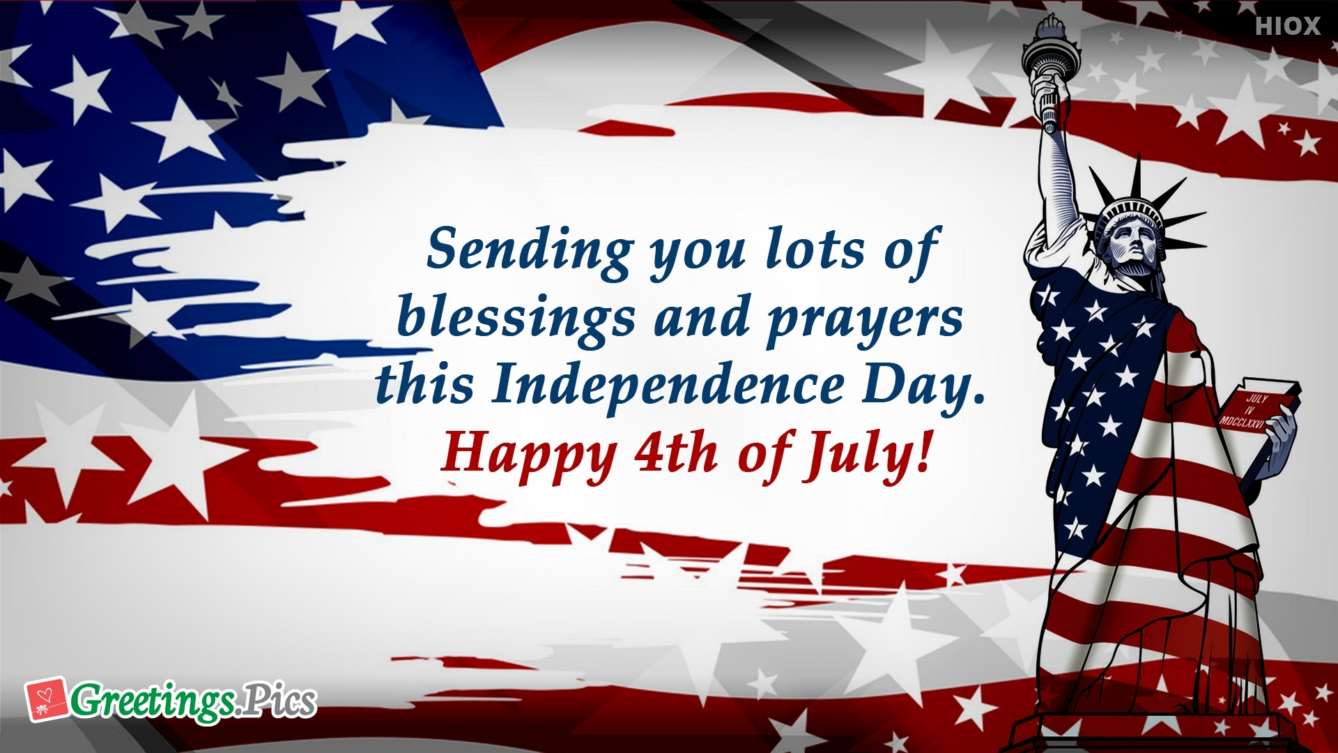 Sending You Lots Of Blessings And Prayers This Independence Day.<br />Happy 4th Of July!