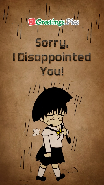 Sorry, I Disappointed You!