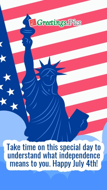 Take Time On This Special Day To Understand What Independence Means To You. Happy July 4th!